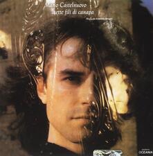 Sette fili di canapa - CD Audio di Mario Castelnuovo