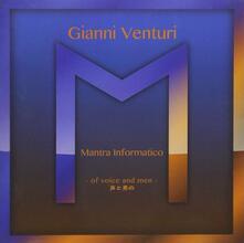 Mantra informatico - CD Audio di Gianni Venturi