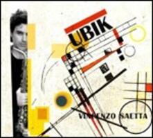 Ubik - CD Audio di Vincenzo Saetta