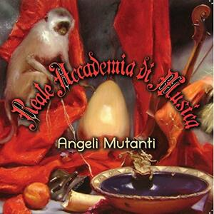 Angeli mutanti - Vinile LP di Reale Accademia di Musica