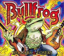 Beggars & Losers - CD Audio di Bullfrog