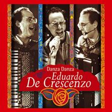 Danza danza - CD Audio di Eduardo De Crescenzo
