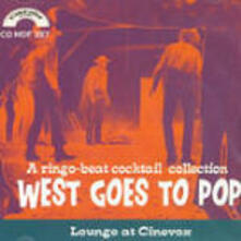 West Goes to Pop. a Ringo-Beat Cocktail Collection (Colonna Sonora) - CD Audio