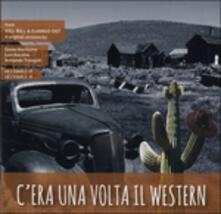 C'era Una Volta Il Western (Colonna Sonora) - CD Audio