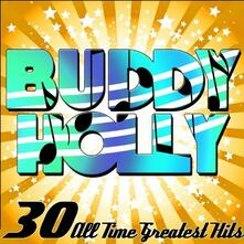 30 All Time Greatest Hits - CD Audio di Buddy Holly