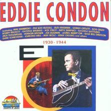 1930-1944 - CD Audio di Eddie Condon
