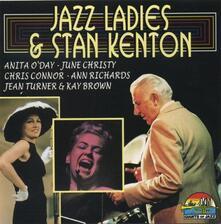 Stan Kenton & Jazz Ladies - CD Audio di Stan Kenton