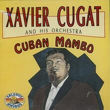 Cuban Mambo - CD Audio di Xavier Cugat