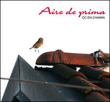 Oc En Chamin - CD Audio di Aire de prima