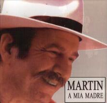 A mia madre - CD Audio di Martin