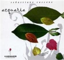 Acquaria - CD Audio di Sebastiano Cascone