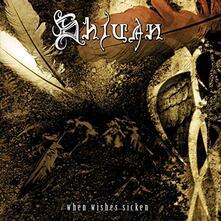 When Wishes Sicken - CD Audio di Shivan