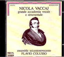 Grande Accademia Vocale e Strumentale - CD Audio di Nicola Vaccaj