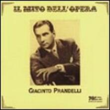 Il mito dell'opera - CD Audio di Giacinto Prandelli