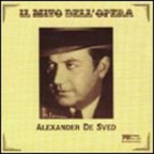 Il mito dell'opera - CD Audio di Alexander De Sved