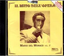 Il mito dell'opera vol.2 - CD Audio di Mario Del Monaco