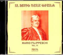 Il mito dell'opera vol.3 - CD Audio di Mario Filippeschi