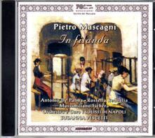 In filanda - CD Audio di Pietro Mascagni
