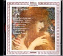 Eve - CD Audio di Jules Massenet,Denia Mazzola-Gavazzeni,Massimiliano Fichera,Daniele Agiman