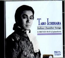 Canzoni italiane da camera - CD Audio di Taro Ichihara