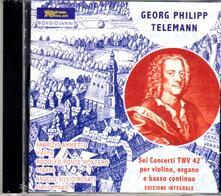 6 Concerti per violino, organo e basso continuo TWV42 - CD Audio di Georg Philipp Telemann