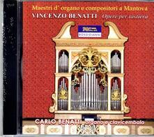 Opere per strumento a tastiera - CD Audio di Carlo Benatti,Vincenzo Benatti