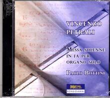 Messa solenne in Fa per organo solo - CD Audio di Vincenzo Antonio Petrali,Paolo Bottini