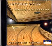 6 Concerti per 2 clavicembali - CD Audio di Antonio Soler