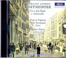 Trii a 2 flauti e violoncello - CD Audio di Franz Anton Hoffmeister