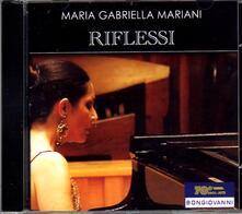Riflessi - CD Audio di Maria Gabriella Mariani