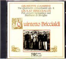 Tre quintetti concertanti op.4 per flauto, oboe, clarinetto, corno e fagotto / Pot-pourri fantastico sul Barbiere di Siviglia - CD Audio di Giuseppe Maria Cambini,Giulio Briccialdi