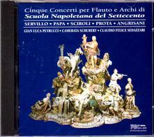 Cinque concerti per flauto e archi di Scuola Napoletana del Settecento - CD Audio