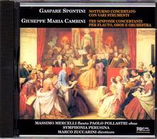 Tre sinfonie concertanti per flauto, oboe e orchestra / Notturno concertato con vari strumenti - CD Audio di Gaspare Spontini,Giuseppe Maria Cambini