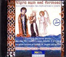 Nigra Sum Sed Formosa. Cantigas De Santa - CD Audio di Alfonso X el Sabio