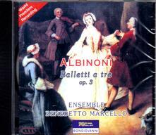 Balletti a tre op.3 - CD Audio di Tomaso Giovanni Albinoni