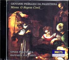 Missa O Regem Coeli - CD Audio di Giovanni Pierluigi da Palestrina