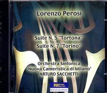 Suite n.5 Tortona - Suite n.7 Torino - CD Audio di Lorenzo Perosi,Arturo Sacchetti