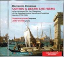 Contro il destin che freme. Arie inedite - CD Audio di Domenico Cimarosa