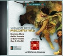 Il primo libro delle sonate a due violini - CD Audio di Giovanni Battista Mazzaferrata