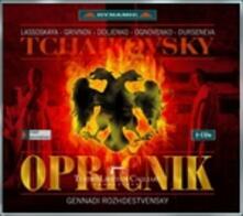 Opricnik - CD Audio di Pyotr Ilyich Tchaikovsky,Gennadi Rozhdestvensky
