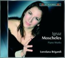 Sonate n.1, n.2 - Variazioni op.23 - Fantasie - CD Audio di Ignaz Moscheles,Loredana Brigandì