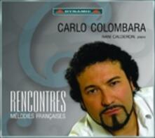 Rencontres. Melodie francesi - CD Audio di Carlo Colombara