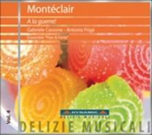 A la guerre! Concerti per tromba e per clavicembalo - CD Audio di Michel Pignolet de Montéclair