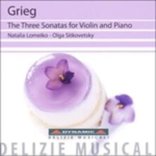 3 Sonate per violino - CD Audio di Edvard Grieg,Natalia Lomeiko