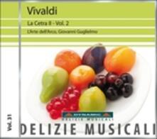La Cetra vol.2 - CD Audio di Antonio Vivaldi,L' Arte dell'Arco,Giovanni Guglielmo