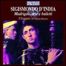 Madrigali - Arie - Balletti - CD Audio di Sigismondo D'India