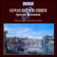 Opere per clavicembalo - CD Audio di Giovanni Battista Ferrini,Roberto Loreggian