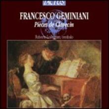 Pièces de clavecin - CD Audio di Francesco Geminiani,Roberto Loreggian