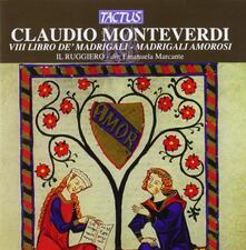 Madrigali amorosi - CD Audio di Claudio Monteverdi