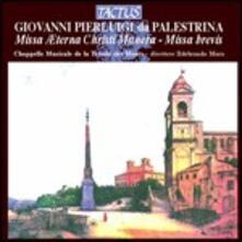 Missa Aeterna Christi Munera - Missa Brevis - Mottetti - CD Audio di Giovanni Pierluigi da Palestrina